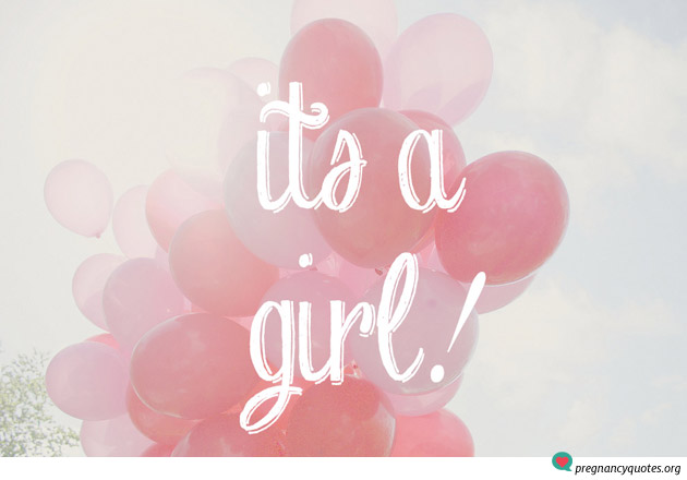 its a girl 9 pregnancy quotes pregnancy quotes