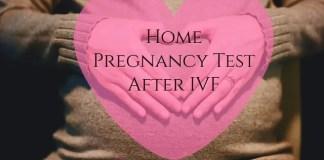 Home Pregnancy Test After IVF