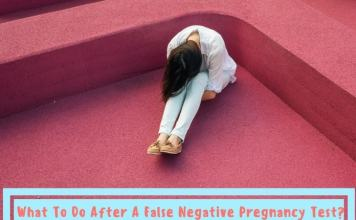 What To Do After A False Negative Pregnancy Test?