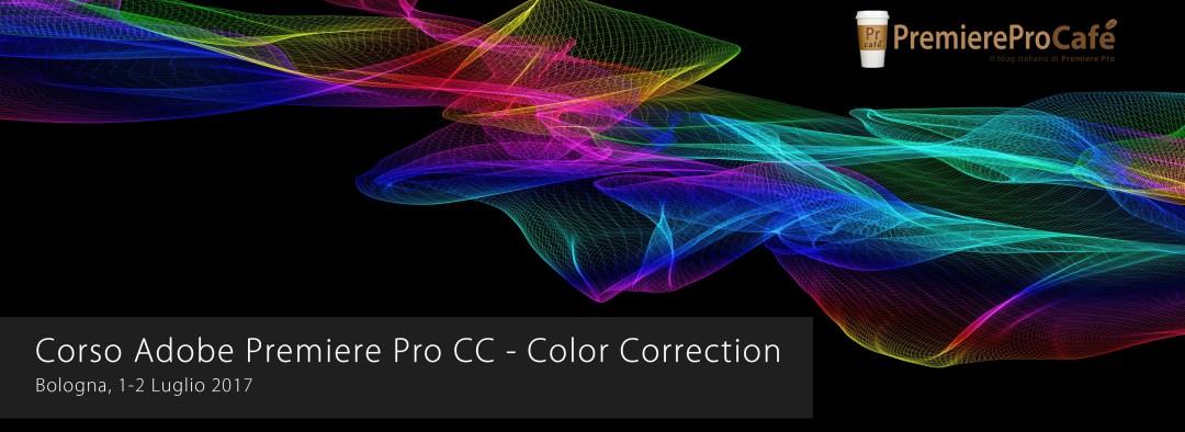 Corso Adobe Premiere Pro CC Color Correction Bologna Luglio 2017
