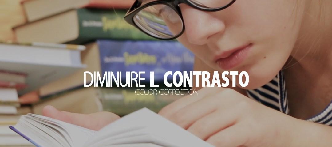 Color Correction su Premiere Pro – Diminuire il contrasto – Tutorial #5