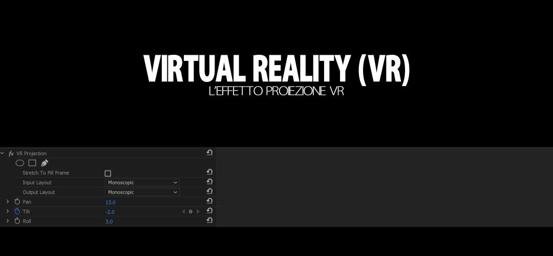 Flusso di lavoro per la realtà virtuale (VR): il nuovo effetto Proiezione VR