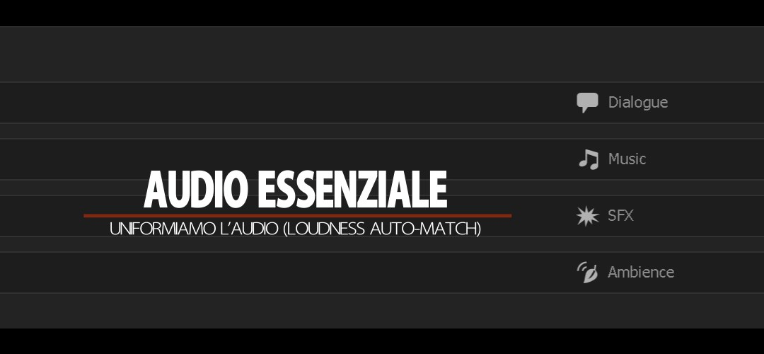 Audio Essenziale (parte 1): uniformiamo l'audio (loudness auto-match)