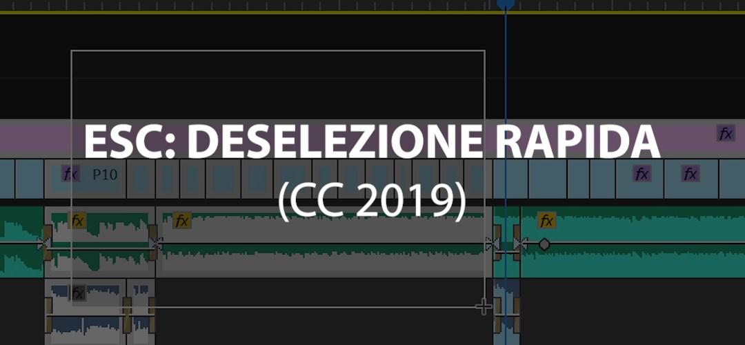 Il tasto escape (Esc): deselezione rapida (CC 2019)