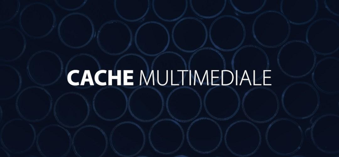 A proposito di cache multimediale