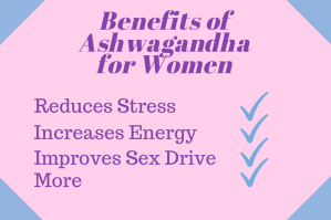 Benefits of Ashwagandha for Women 1