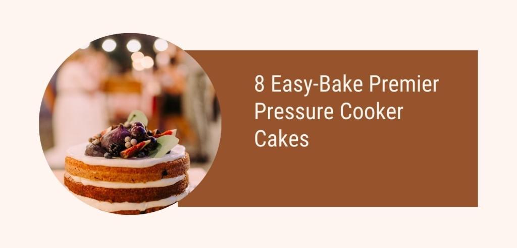 Easy bake recipe in pressure cooker
