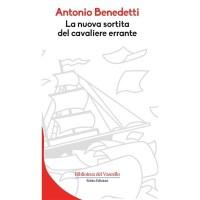 Antonio Benedetti, La nuova sortita del cavaliere errante