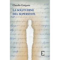 Claudio Gargano, La solitudine del superstite