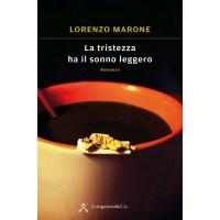 Lorenzo Marone, La tristezza ha il sonno leggero