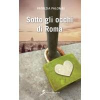 Patrizia Palombi, Sotto gli occhi di Roma