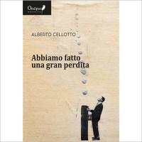 """""""Abbiamo fatto una gran perdita"""" di Alberto Cellotto"""