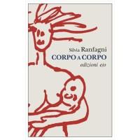 """""""Corpo a corpo"""" di Silvia Ranfagni"""