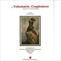 """""""Da Volontario a Cospiratore """" di Paolo Macoratti"""