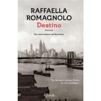 """""""Destino"""" di Raffaella Romagnolo"""