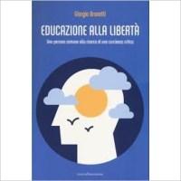 """""""Educazione alla libertà"""" di Giorgio Brunetti"""