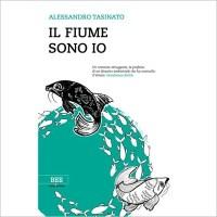 """""""Il fiume sono io"""" di Alessandro Tasinato"""