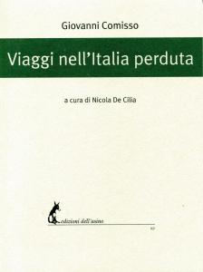 """""""Viaggio nell'Italia perduta"""" a cura di Nicola De Cilia."""