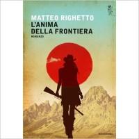 """""""L'anima della frontiera"""" di Matteo Righetto"""