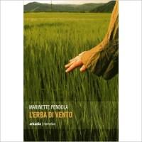 """""""L'erba di vento"""" di Marinette Pendola"""
