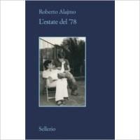 """""""L'estate del '78"""" di Roberto Alajmo"""