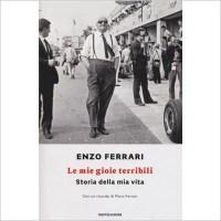 """""""Le mie gioie terribili, Storia della mia vita"""" di Enzo Ferrari"""