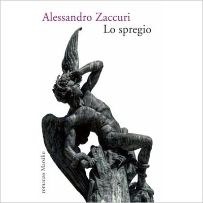 """""""Lo spregio """" di Alessandro Zaccuri"""