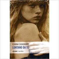 """""""Lontano da te"""" di Romina Casagrande"""