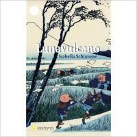 """""""Lunavulcano"""" di Isabella Schiavone"""