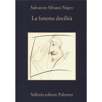 """""""La funesta docilità"""" di Salvatore Silvano Nigro"""