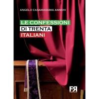 Angelo Casamassima Annovi, Le confessioni di trenta italiani