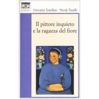 Giovanni Tonellato e Nicola Tonelli, Il pittore inquieto e la ragazza del fiore