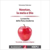"""""""Newton, la mela e Dio"""" di  Vincenzo Palermo"""