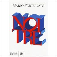 """""""Noi tre"""" di Mario Fortunato"""