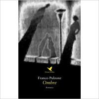 """""""Ombre"""" di Franco Pulzone"""