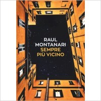 """Sempre più vicino"" di Raul Montanari"