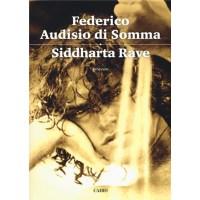 """""""Siddahrta Rave"""" di Federico Audisio di Somma"""