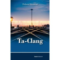 """""""Ta-Clang"""" di Debora Vicentini"""