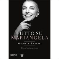 """Tutto su Mariangela"" di Michele Sancisi"