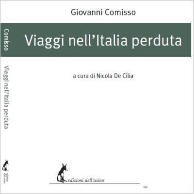 Viaggi nell'Italia perduta di Giovanni Comisso