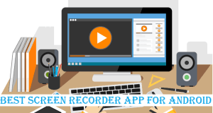 10 Best Screen Recorder App For Android 2018