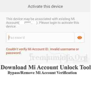 Download Mi Account Unlock Tool – Bypass/Remove Mi Account Verification