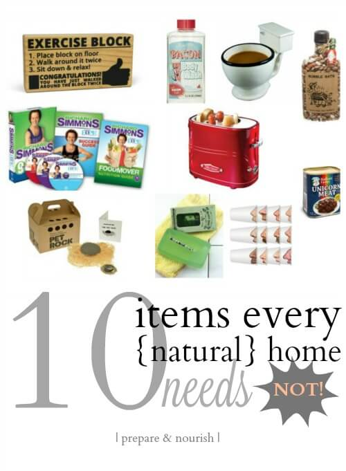 10 Items Every Natural Home Needs - (or not)