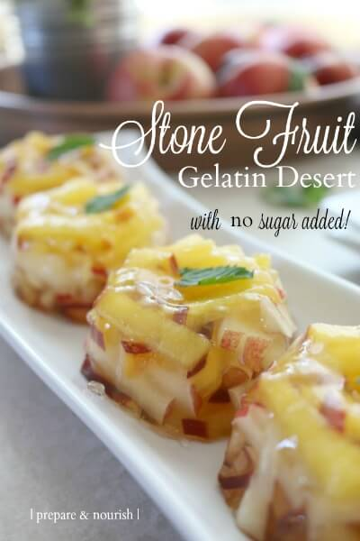 Stone Fruit Gelatin Desert - healthy and naturally sweetened with juicy stone fruit - this desert is a delicious and delicate treat on a summer's day.