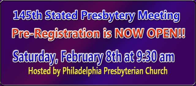 PRE-REGISTRATION FOR THE 145TH STATED PRESBYTERY MEETING
