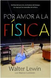 """Portada de """"Por amor a la Física"""" de Walter Lewin"""