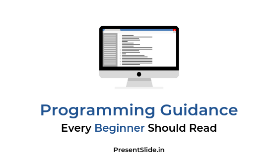 Programming Guidance – Every Beginner Should Read