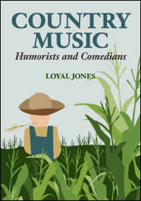 Cover for Jones: Country Music Humorists and Comedians. Click for larger image