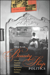 Ui Press Tiffany M Gill Beauty Shop Politics African