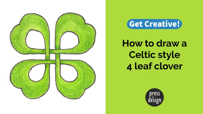 Get Creative: How to draw a Celtic 4 leaf clover